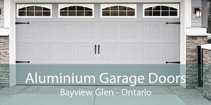 Aluminium Garage Doors Bayview Glen - Ontario