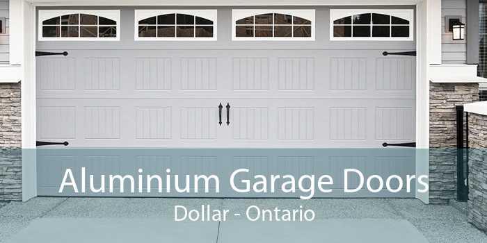 Aluminium Garage Doors Dollar - Ontario