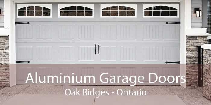 Aluminium Garage Doors Oak Ridges - Ontario