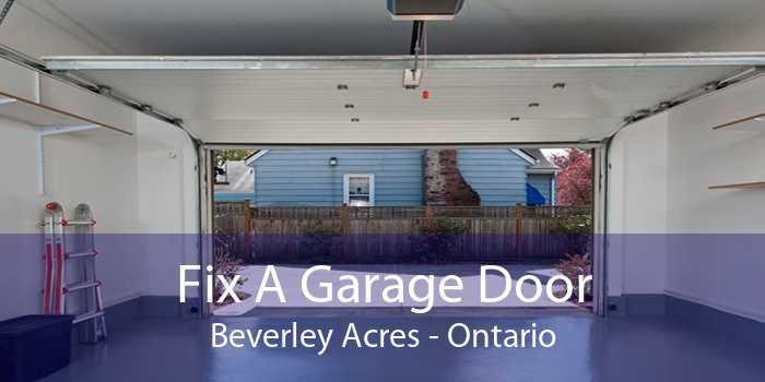 Fix A Garage Door Beverley Acres - Ontario