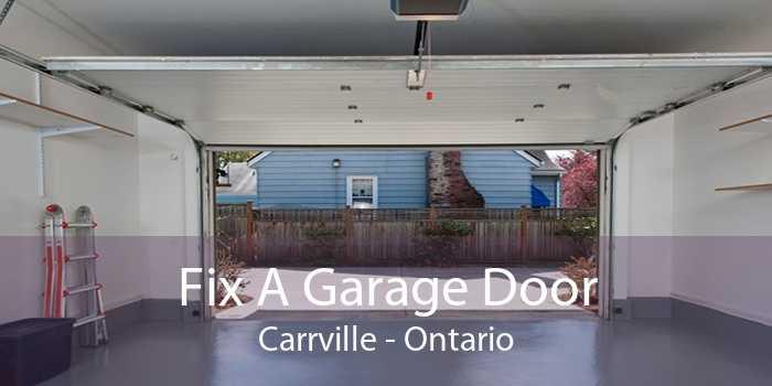 Fix A Garage Door Carrville - Ontario