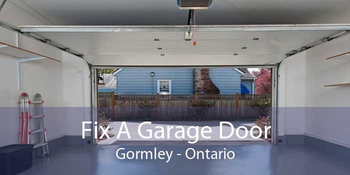 Fix A Garage Door Gormley - Ontario