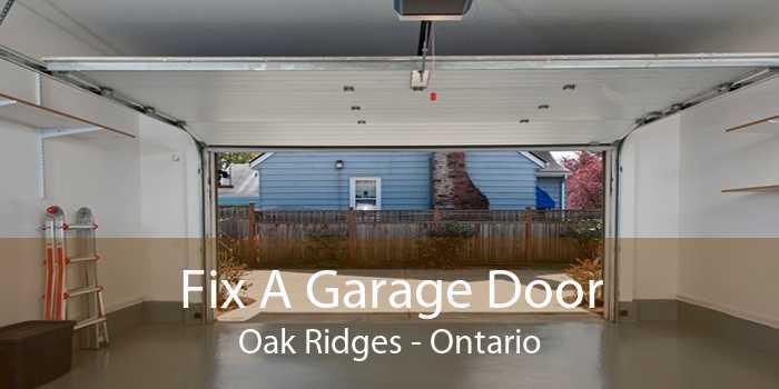Fix A Garage Door Oak Ridges - Ontario