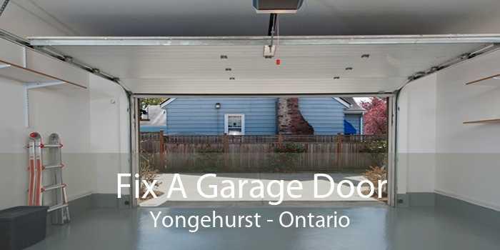 Fix A Garage Door Yongehurst - Ontario