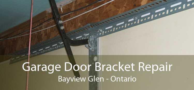 Garage Door Bracket Repair Bayview Glen - Ontario