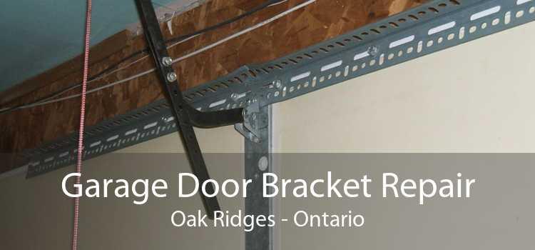 Garage Door Bracket Repair Oak Ridges - Ontario