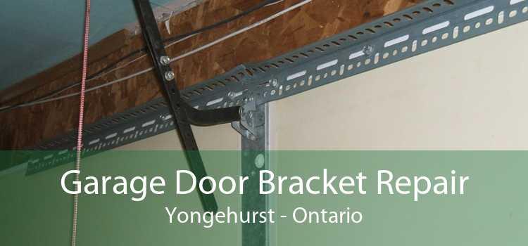 Garage Door Bracket Repair Yongehurst - Ontario