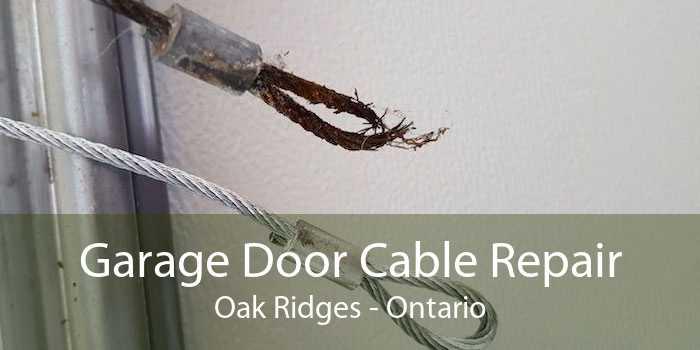 Garage Door Cable Repair Oak Ridges - Ontario