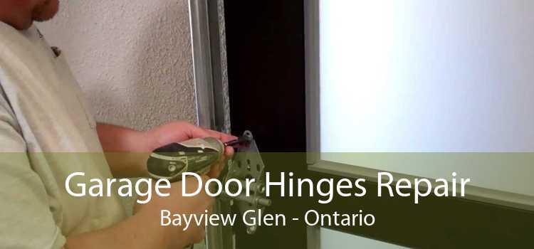 Garage Door Hinges Repair Bayview Glen - Ontario