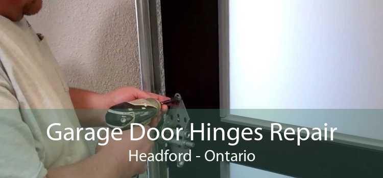 Garage Door Hinges Repair Headford - Ontario
