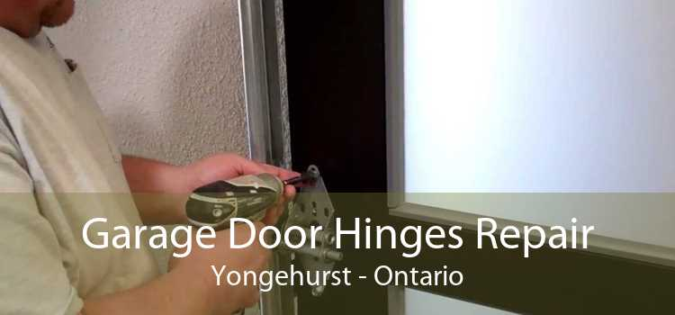 Garage Door Hinges Repair Yongehurst - Ontario