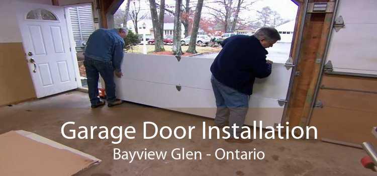 Garage Door Installation Bayview Glen - Ontario