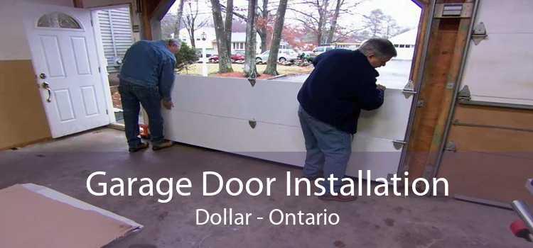 Garage Door Installation Dollar - Ontario