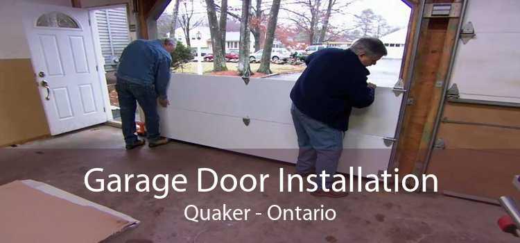 Garage Door Installation Quaker - Ontario