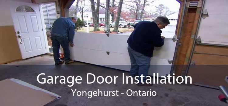 Garage Door Installation Yongehurst - Ontario