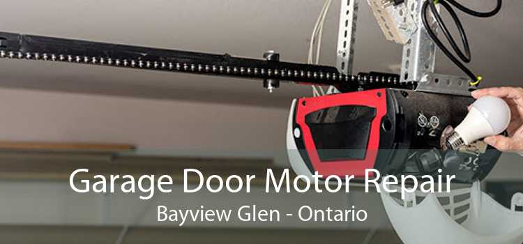 Garage Door Motor Repair Bayview Glen - Ontario