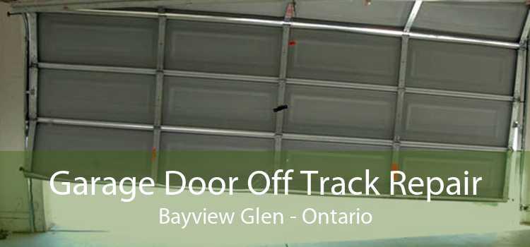 Garage Door Off Track Repair Bayview Glen - Ontario