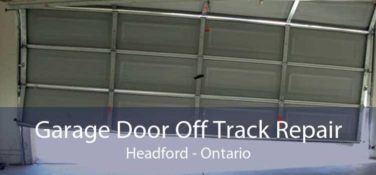 Garage Door Off Track Repair Headford - Ontario