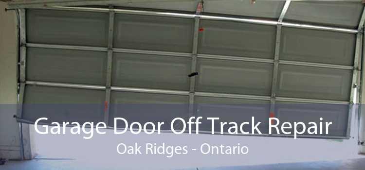 Garage Door Off Track Repair Oak Ridges - Ontario
