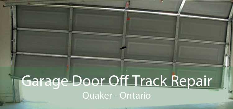 Garage Door Off Track Repair Quaker - Ontario