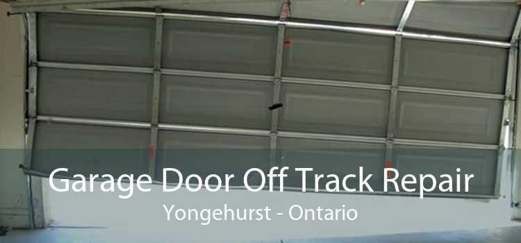 Garage Door Off Track Repair Yongehurst - Ontario