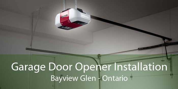 Garage Door Opener Installation Bayview Glen - Ontario