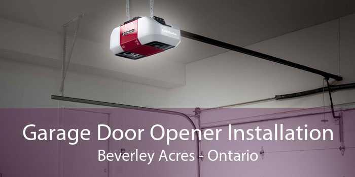 Garage Door Opener Installation Beverley Acres - Ontario