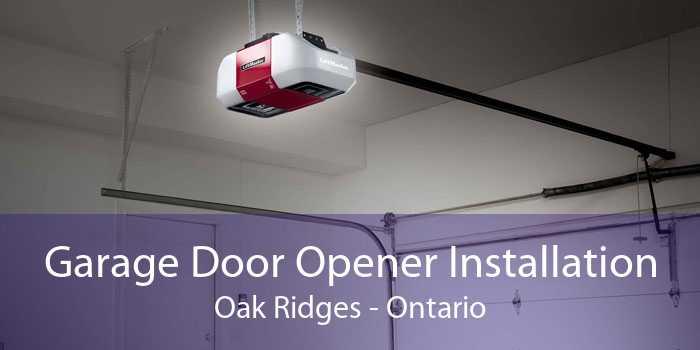 Garage Door Opener Installation Oak Ridges - Ontario