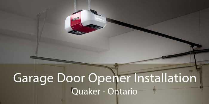 Garage Door Opener Installation Quaker - Ontario