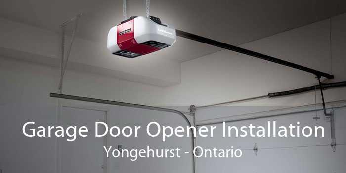 Garage Door Opener Installation Yongehurst - Ontario