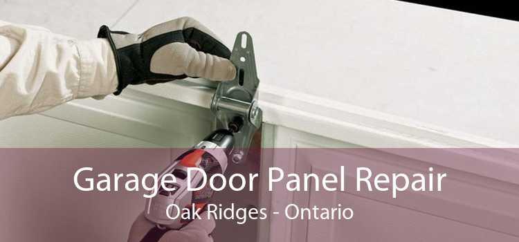 Garage Door Panel Repair Oak Ridges - Ontario