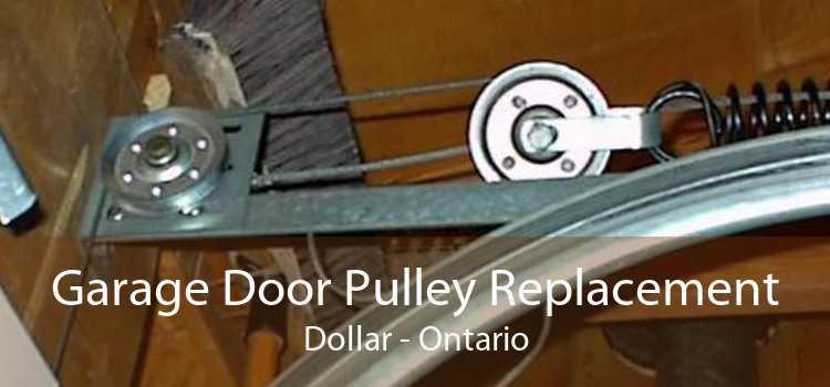 Garage Door Pulley Replacement Dollar - Ontario