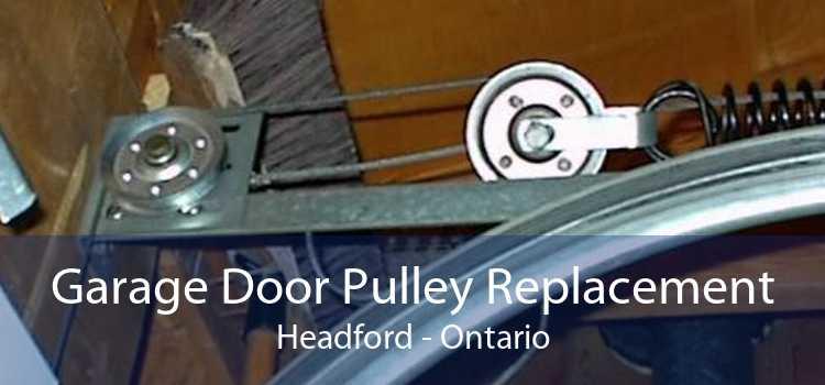 Garage Door Pulley Replacement Headford - Ontario