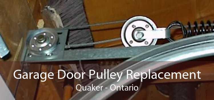 Garage Door Pulley Replacement Quaker - Ontario