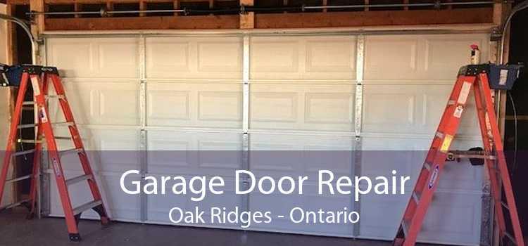 Garage Door Repair Oak Ridges - Ontario