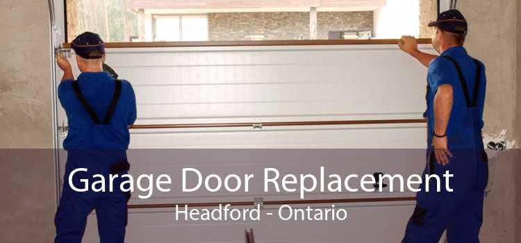 Garage Door Replacement Headford - Ontario