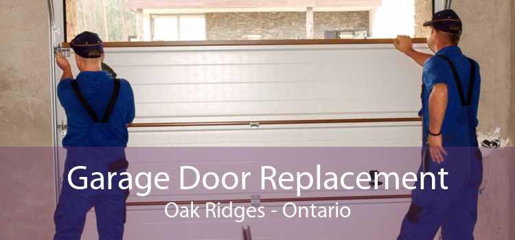 Garage Door Replacement Oak Ridges - Ontario
