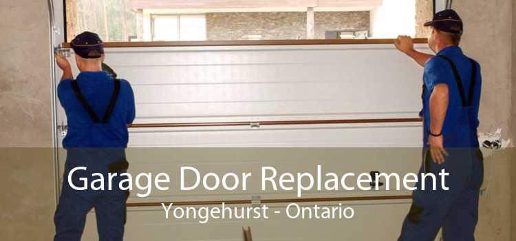 Garage Door Replacement Yongehurst - Ontario
