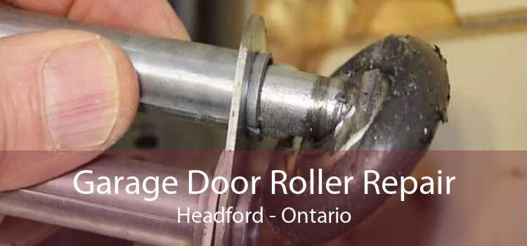 Garage Door Roller Repair Headford - Ontario