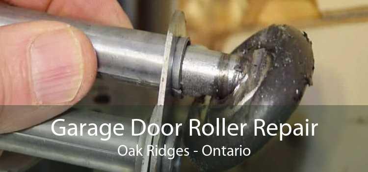 Garage Door Roller Repair Oak Ridges - Ontario