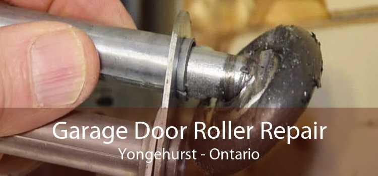 Garage Door Roller Repair Yongehurst - Ontario