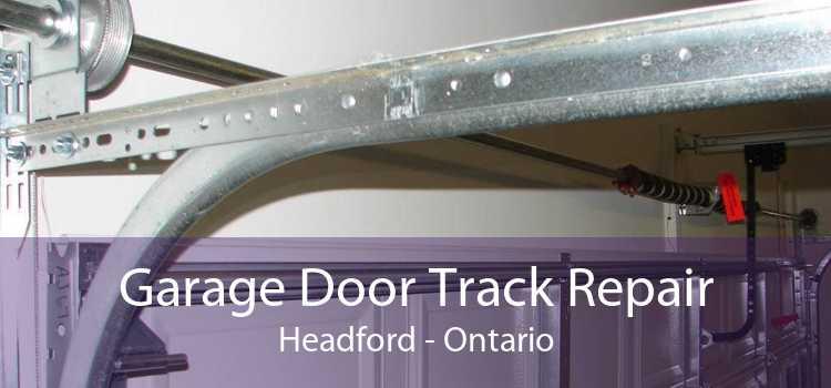 Garage Door Track Repair Headford - Ontario