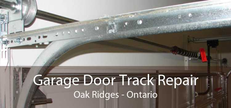 Garage Door Track Repair Oak Ridges - Ontario