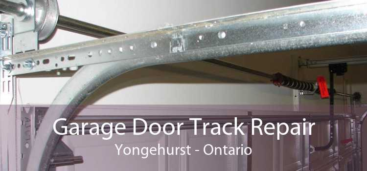 Garage Door Track Repair Yongehurst - Ontario