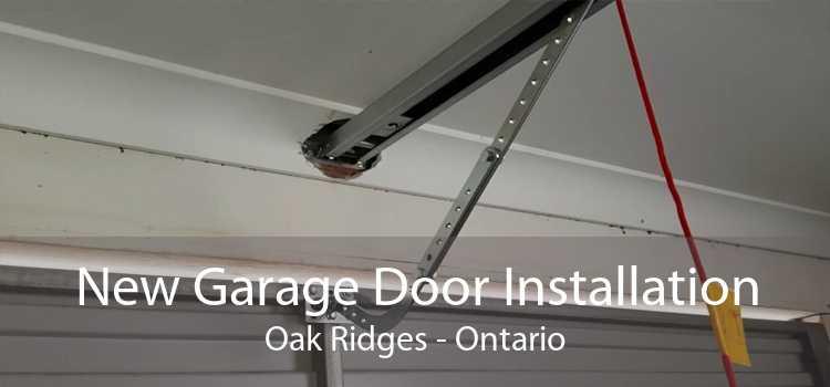 New Garage Door Installation Oak Ridges - Ontario