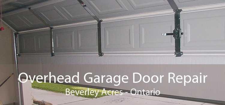Overhead Garage Door Repair Beverley Acres - Ontario