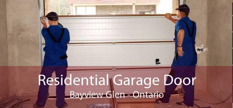 Residential Garage Door Bayview Glen - Ontario