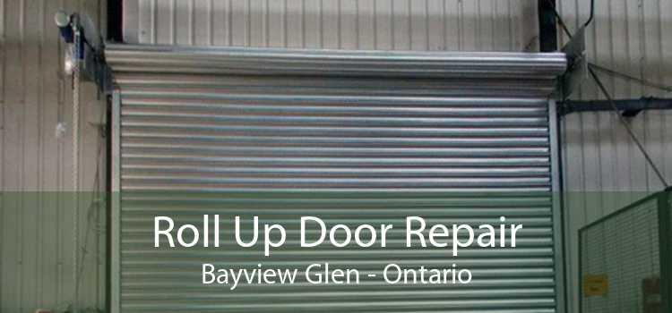 Roll Up Door Repair Bayview Glen - Ontario