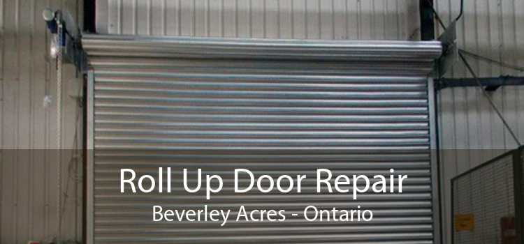 Roll Up Door Repair Beverley Acres - Ontario