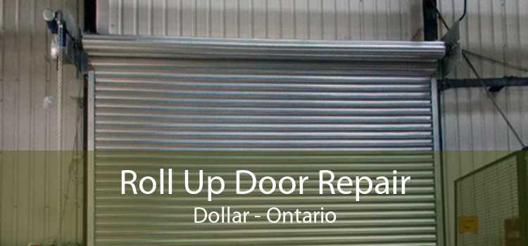 Roll Up Door Repair Dollar - Ontario
